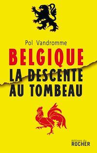 Télécharger le livre : Belgique : la descente au tombeau