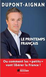 Télécharger le livre :  Le printemps français, Ou comment les petits vont libérer la France !