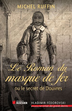 Téléchargez le livre :  Le roman du masque de fer