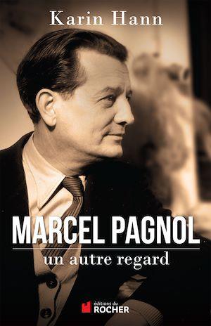 Téléchargez le livre :  Marcel Pagnol, un autre regard