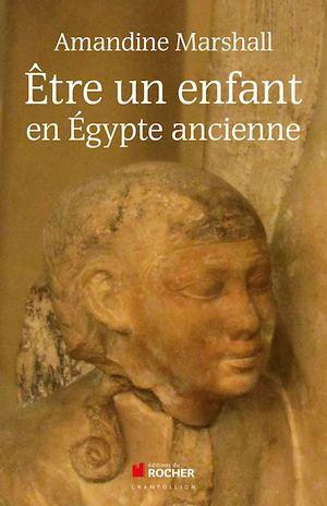 Téléchargez le livre :  Etre un enfant en Egypte ancienne