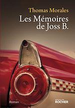 Télécharger le livre :  Les Mémoires de Joss B