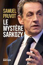 Télécharger le livre :  Le mystère Sarkozy