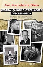 Télécharger cet ebook : Ces Français qui ont collaboré avec le IIIe Reich