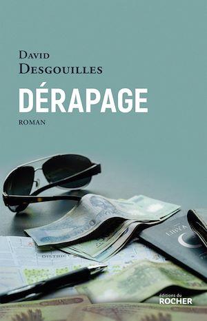 Dérapage | Desgouilles, David (1971-....). Auteur