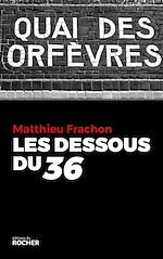 Télécharger cet ebook : Les Dessous du 36