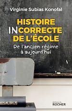 Télécharger le livre :  Histoire incorrecte de l'école