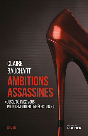 Ambitions assassines | Bauchart, Claire. Auteur