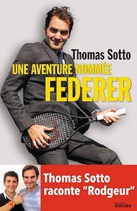 Télécharger le livre : Une aventure nommée Federer