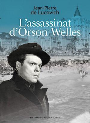 Téléchargez le livre :  L'assassinat d'Orson Welles