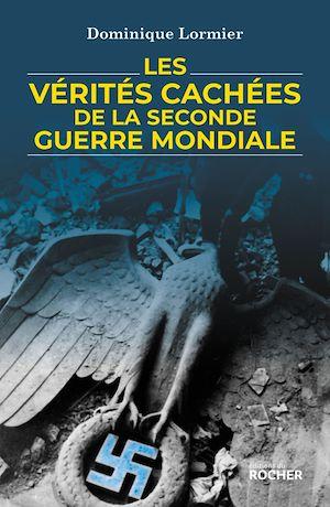 Téléchargez le livre :  Les vérités cachées de la Seconde Guerre mondiale