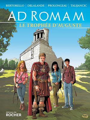 Téléchargez le livre :  Ad Romam : Le trophée d'Auguste