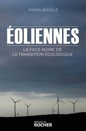 Téléchargez le livre :  Eoliennes : la face noire de la transition écologique