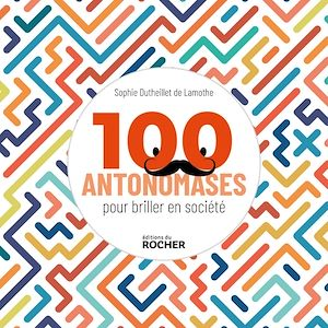 Téléchargez le livre :  100 antonomases pour briller en société