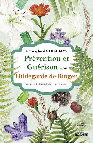 Téléchargez le livre :  Prévention et guérison selon Hildegarde de Bingen