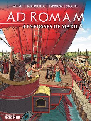 Téléchargez le livre :  Ad Romam : Les Fosses de Marius