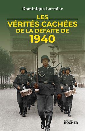 Téléchargez le livre :  Les vérités cachées de la défaite de 1940