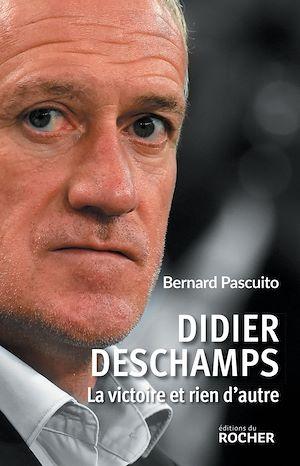 Téléchargez le livre :  Didier Deschamps