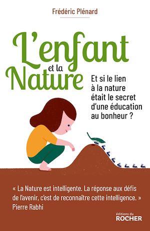 L'Enfant et la Nature | Plénard, Frédéric. Auteur