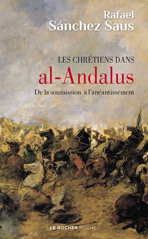 Les chrétiens dans al-Andalus | Sanchez Saus, Rafael. Auteur