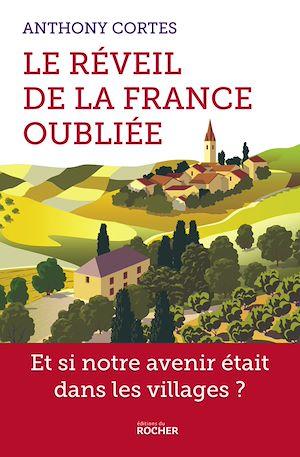 Le réveil de la France oubliée | Cortes, Anthony. Auteur