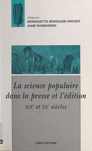 Téléchargez le livre :  La science populaire dans la presse et l'édition, 19e et 20e siècles