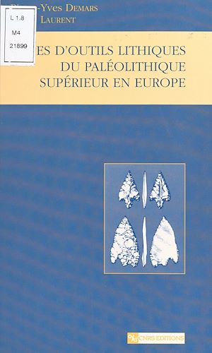 Téléchargez le livre :  Types d'outils lithiques du paléolithique supérieur en Europe