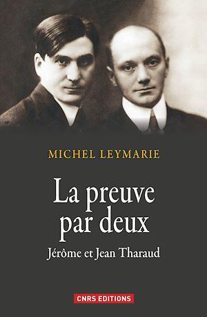 Téléchargez le livre :  La Preuve par deux. Jérôme et Jean Tharaud