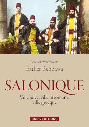 Téléchargez le livre :  Salonique : ville juive, ville ottomane, ville grecque
