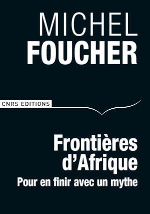 Téléchargez le livre :  Frontières d'Afrique. Pour en finir avec un mythe