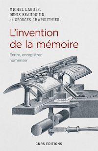 Télécharger le livre : L'invention de la mémoire. Ecrire, enregistrer, numériser