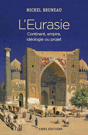 Téléchargez le livre :  L'eurasie. Continent, empire, idéologie ou projet