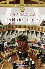 Télécharger le livre :  Le siècle de l'édit de Nantes