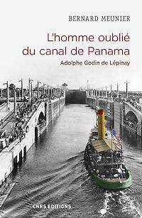 Télécharger le livre : L'homme oublié du canal de Panama. Adolphe Godin de Lépinay