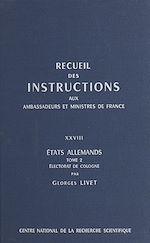 Télécharger cet ebook : Recueil des instructions données aux ambassadeurs et ministres de France (28.2) : états allemands