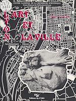 Télécharger le livre :  Lyon, l'art et la ville : architecture, décor (2)