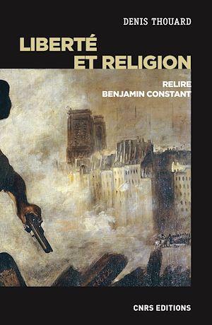 Téléchargez le livre :  Liberté et religion - Relire Benjamin Constant