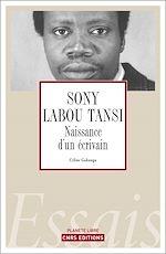 Télécharger le livre :  Sony Labou Tansi, la naissance d'un écrivain