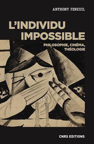 Téléchargez le livre :  L'individu impossible. Philosophie, cinéma, théologie