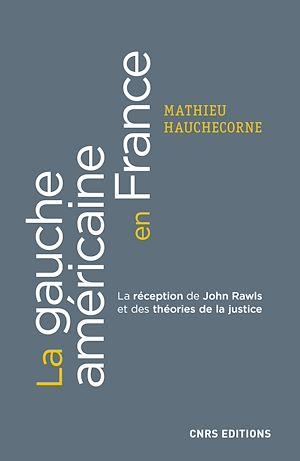 Téléchargez le livre :  La gauche américaine en France. La réception de John Rawls et des théories de la justice
