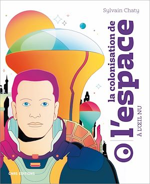 Téléchargez le livre :  La colonisation de l'espace à l'oeil nu