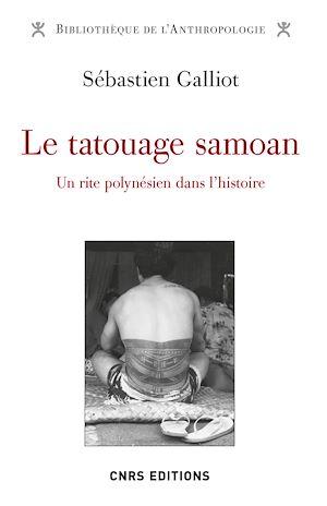 Téléchargez le livre :  Le tatouage Samoan - Un rite Polynésien dans l'histoire