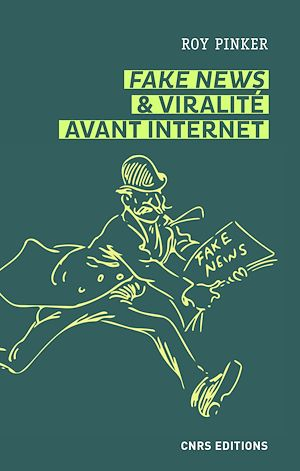 Téléchargez le livre :  Fake news et viralité avant Internet. Les lapins du Père-Lachaise et autres légendes médiatiques