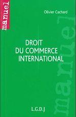 Télécharger le livre :  Manuel. Droit du commerce international
