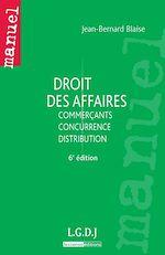 Télécharger le livre :  Droit des affaires - Commerçants,  Concurrence,  Distribution - 6e édition