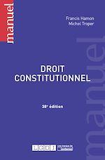 Télécharger le livre :  Droit constitutionnel - 38e édition