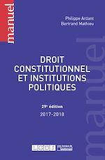 Télécharger le livre :  Droit constitutionnel et institutions politiques 2017-2018 - 29e édition