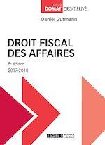 Télécharger le livre :  Droit fiscal des affaires 2017-2018 - 8e édition
