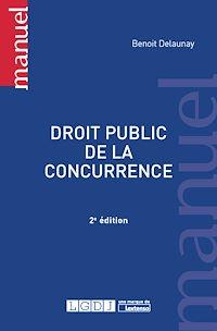 Télécharger le livre : Droit public de la concurrence - 2e édition