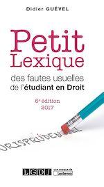 Télécharger le livre :  En poche - Petit lexique des fautes usuelles de l'étudiant en droit 2017 - 6e édition